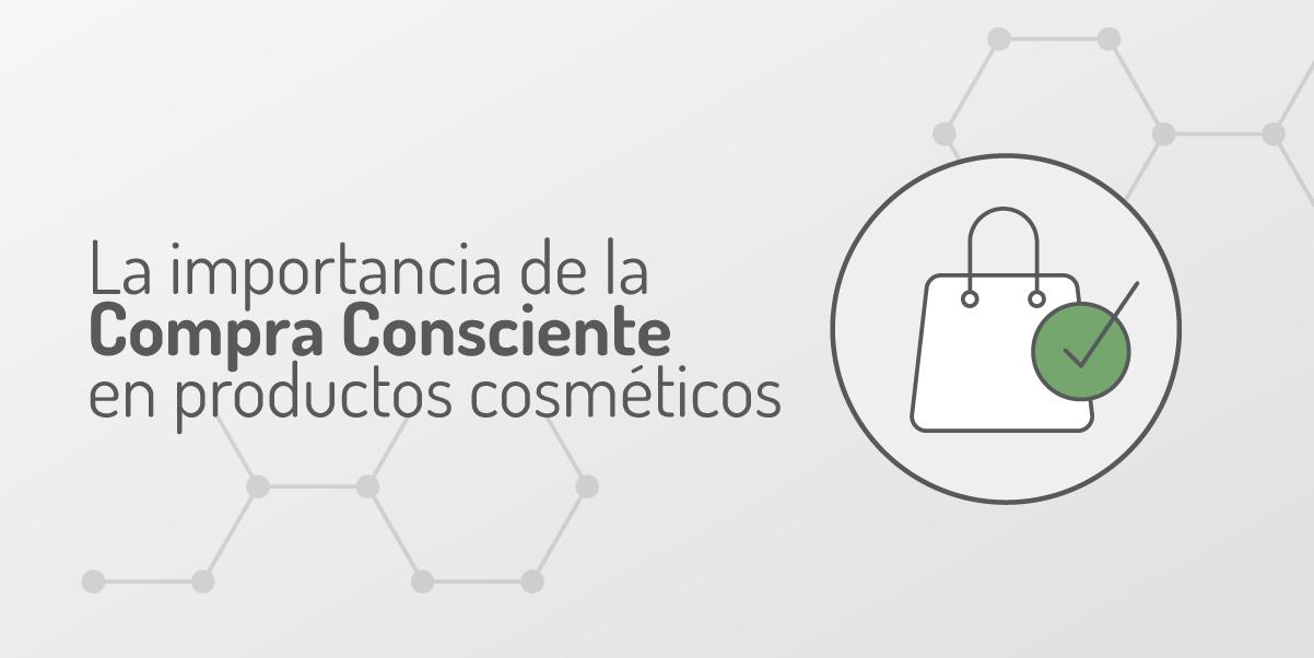 La importancia de la Compra Consciente en productos cosméticos